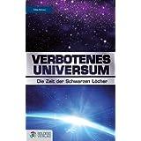 """Verbotenes Universum: Die Zeit der Schwarzen L�chervon """"Silke Britzen"""""""