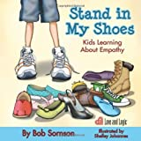 img - for Stand in My Shoes: Kids Learning About Empathy by Sornson Ph.D., Bob (2013) Paperback book / textbook / text book