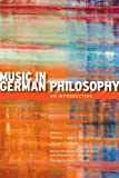 img - for Music in German Philosophy: An Introduction book / textbook / text book