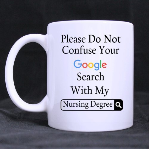funny-please-do-not-confuse-your-google-search-with-my-nursing-degree-ceramic-coffee-white-mug-11-ou