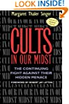 Cults in Our Midst: The Continuing Fi...