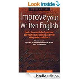 Improve Your Written English: Master the Essentials of Grammar; Punctuation and Spelling and Write with Greater Confidence (How to)