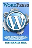WordPress Plugins: The Best WordPress Plugins - 101 FREE Must-Have WordPress Plugins For Your Website SEO, Security, eCommerce and More! (SEO, Social Media, Content)