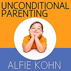 Unconditional Parenting Audiobook