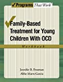 Family-Based Treatment for Young Children with OCD Workbook (Programs That Work)
