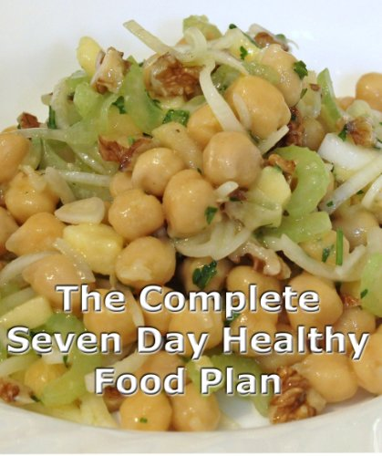 The Complete 7 Day Healthy Food Plan