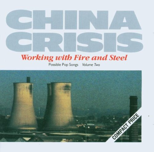 China Crisis - Working With Fire & Steel - Zortam Music