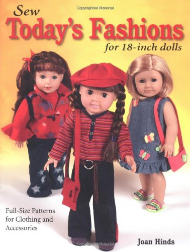 Sew Today&#39;s Fashions for 18-Inch Dolls: Full-Size Patterns for Clothing and Accessories