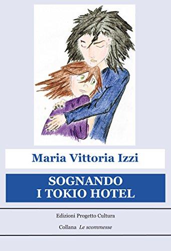 Sognando i Tokio Hotel (Le scommesse) (Italian Edition) (Tokio Hotel Book compare prices)