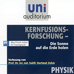 Kernfusionsforschung (Uni-Auditorium) Hörbuch