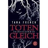 "Totengleich: Kriminalromanvon ""Tana French"""