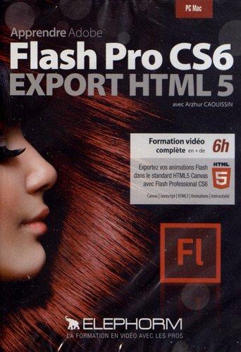 Apprendre Adobe Flash Pro CS6 – Export HTML 5 (Arzhur Caouissin) Formation vidéo complète en + de 6h. Exportez vos animations Flash dans le standard HTML5 Canvas avec Flash Professional CS6. Dvd-rom PC-Mac.