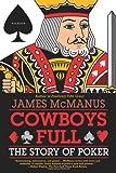 Cowboys Full: The Story of Poker