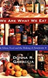 img - for We Are What We Eat: Ethnic Food and the Making of Americans book / textbook / text book