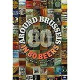 Around Brussels in 80 Beers by Stange, Joe, De Baets, Yvan (2009) Paperback