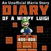 Diary of a Wimpy Luigi: Boo Boo: Unofficial Mario Diaries, Book 2 |  Mario Kid