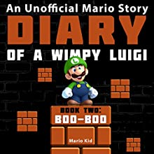 Diary of a Wimpy Luigi: Boo Boo: Unofficial Mario Diaries, Book 2 Audiobook by  Mario Kid Narrated by John H Fehskens