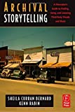 img - for Archival Storytelling: A Filmmaker's Guide to Finding, Using, and Licensing Third-Party Visuals and Music 1st edition by Curran Bernard, Sheila, Rabin, Kenn (2008) Paperback book / textbook / text book