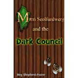 Maeri Seolfurdwerg and the Dark Councilby Meg Shepherd-Foster