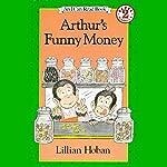 Arthur's Funny Money   Lillian Hoban