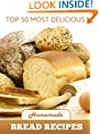 Top 50 Most Delicious Homemade Bread...