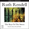 The Keys to the Street (       UNABRIDGED) by Ruth Rendell Narrated by Simon Russell Beale