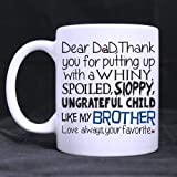Father's Day Gift Mug - Dear Dad Mug, Thanks 4 Putting Up A Child Like My Brother, Your Favorite White Ceramic Coffee Mugs Cup - Awesome Gift Mug for Dad/Father/Father's Day - 11oz sizes