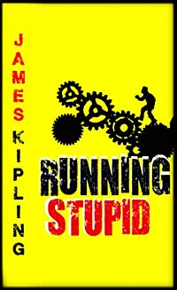 Running Stupid: British Thriller by James Kipling ebook deal