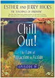 Chill Out! The Law of Attraction In Action, Episode IV