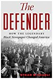 "Ethan Michaeli, ""The Defender: How The Legendary Black Newspaper Changed America"" (Houghton Mifflin Harcourt, 2016)"