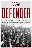 "Ethan Michaeli, ""The Defender: How The Legendary Black Newspaper Changed America"" (Houghton Mifflin Harcourt, 2016)"