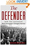 The Defender: How the Legendary Black...