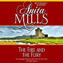 The Fire and the Fury (       UNABRIDGED) by Anita Mills Narrated by Sandra Caldwell