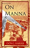 "Revelations On Manna: ""What is it?"""