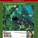 The Basics of Genetics (       UNABRIDGED) by Betsey Dexter Dyer Narrated by Betsey Dexter Dyer