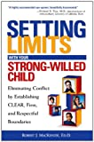 img - for Setting Limits with Your Strong-Willed Child: Eliminating Conflict by Establishing CLEAR, Firm, and Respectful Boundaries book / textbook / text book