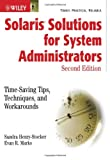 Sandra Henry-Stocker Solaris Solutions For System Administrators Second Edition: Time-saving Tips, Techniques and Workarounds
