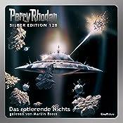 Das rotierende Nichts (Perry Rhodan Silber Edition 128) | H. G. Francis, Horst Hoffmann, William Voltz, Kurt Mahr