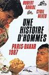 Une histoire d'hommes : Paris Dakar 1987