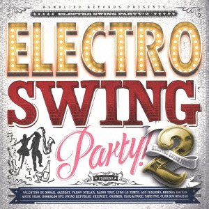 Electro Swing Party! 2