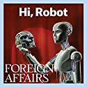The July/August 2015 Issue of Foreign Affairs (       UNABRIDGED) by Foreign Affairs Narrated by Kevin Stillwell