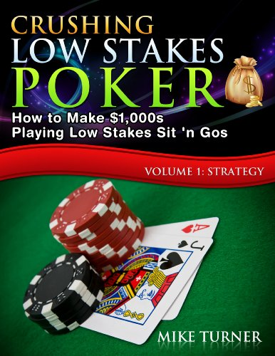 Crushing Low Stakes Poker by Mike Turner ebook deal