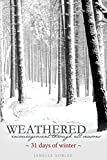 img - for Weathered, Encouragement Through All Seasons, Winter: 31 days of winter (Volume 1) book / textbook / text book