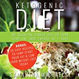 img - for Ketogenic Diet: No Sugar No Starch Diet To Turn Your Fat Into Energy In 7 Days: Bonus: 50 Easy Recipes To Jump Start Your Fat & Low Carb Weight Loss Today book / textbook / text book