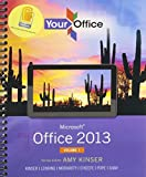 img - for Your Office: Microsoft Office 2013, Vol. 1, Office 365 Home Premium Academic 180-Day Trial Spring 2015, MyITLab with eText and Access Card book / textbook / text book