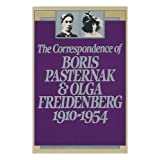 The Correspondence of Boris Pasternak & Olga Freidenberg 1910-1954by Elliott Mossman