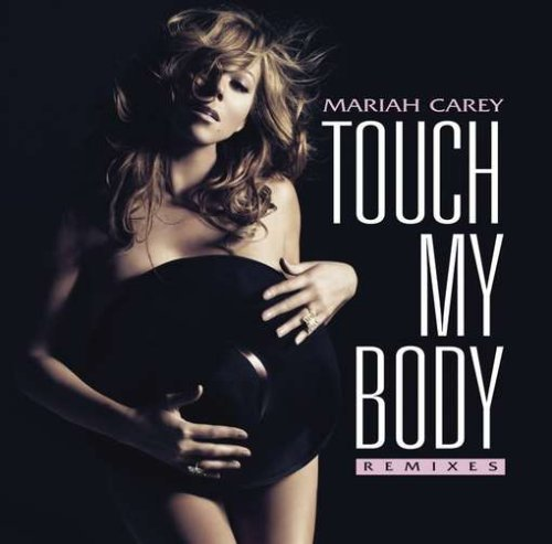 Mariah Carey - Touch My Body (Us Remixes) - Zortam Music
