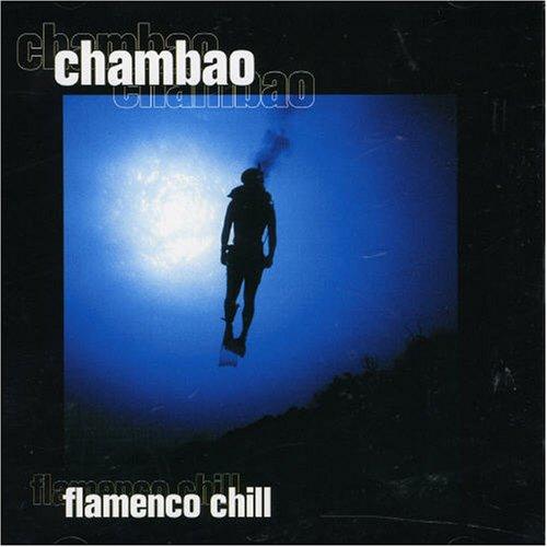 Chambao - Flamenco Chill (CD 2) - Zortam Music