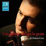 Uno Stradivari per la gente | Marco Casa