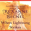 When Lightning Strikes Audiobook by Rexanne Becnel Narrated by Eileen Stevens